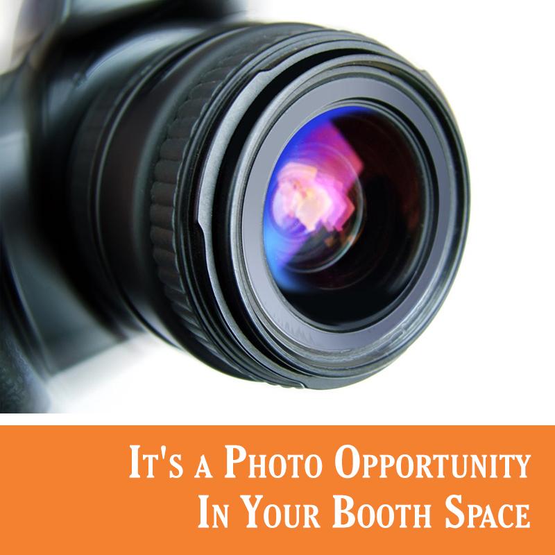 Photo ops at trade shows.
