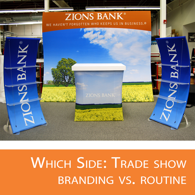 Branding vs routine at a trade show