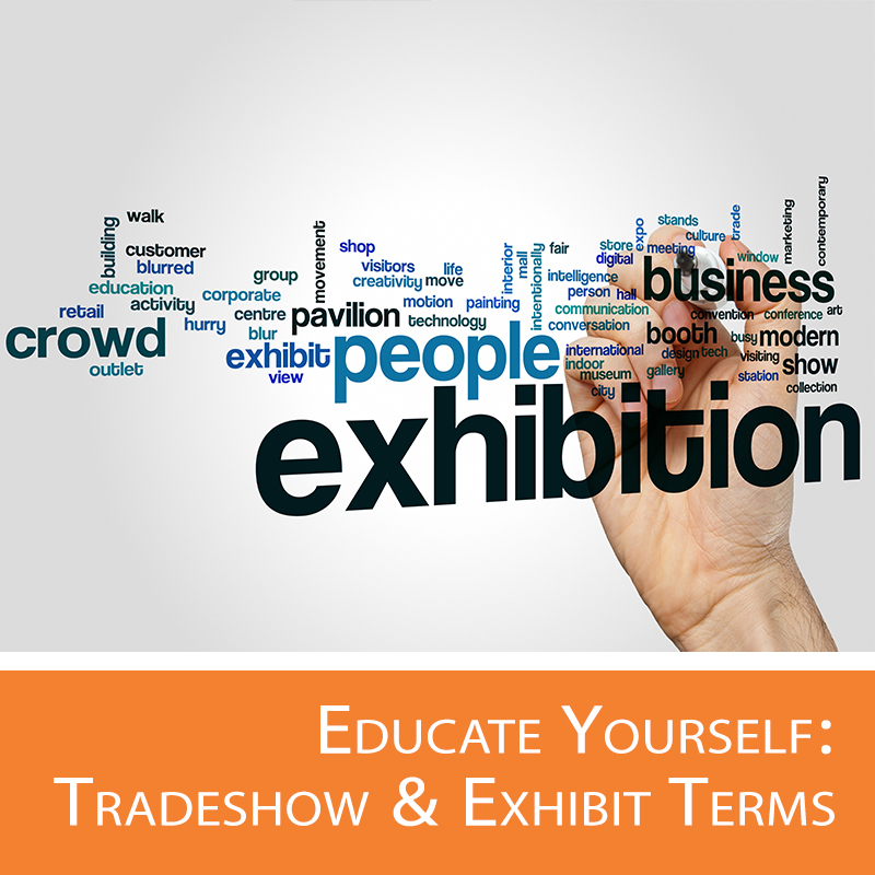 Exhibiting made simple with these helpful trade show terms.