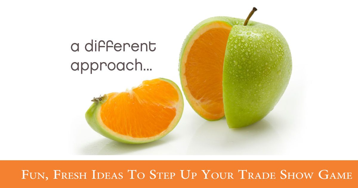 Fun, Fresh Ideas to Step Up Your Trade Show Game