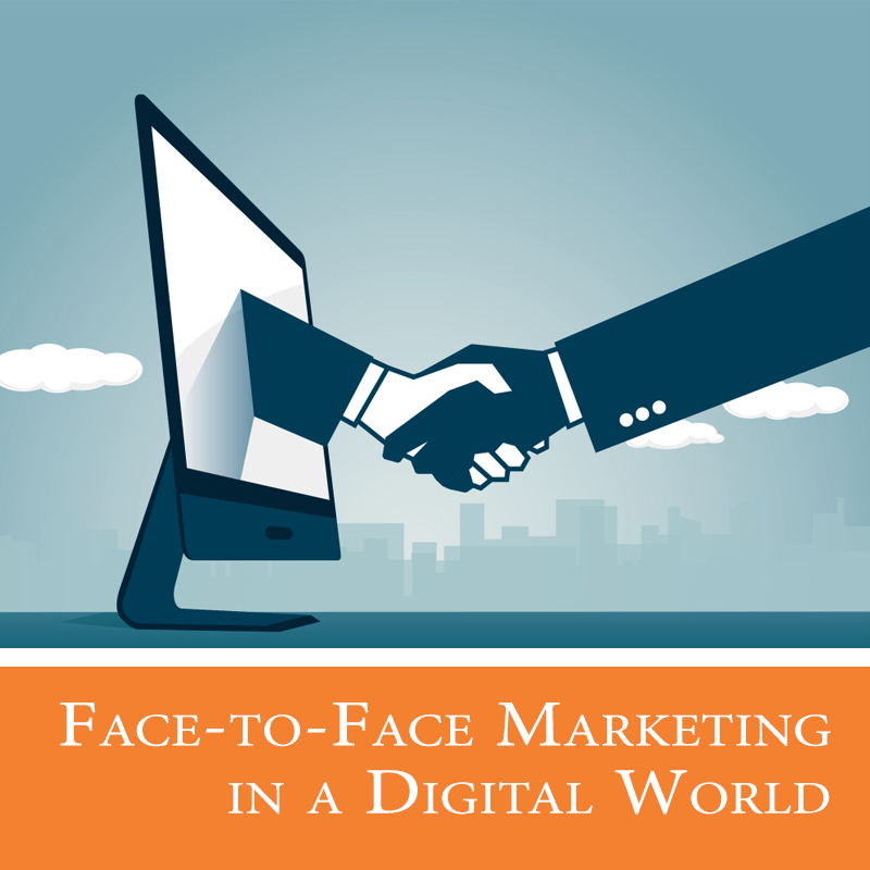 Face-to-Face Marketing in a Digital World
