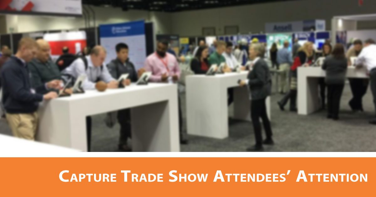 4 Easy Ways to Capture Trade Show Attendees' Attention
