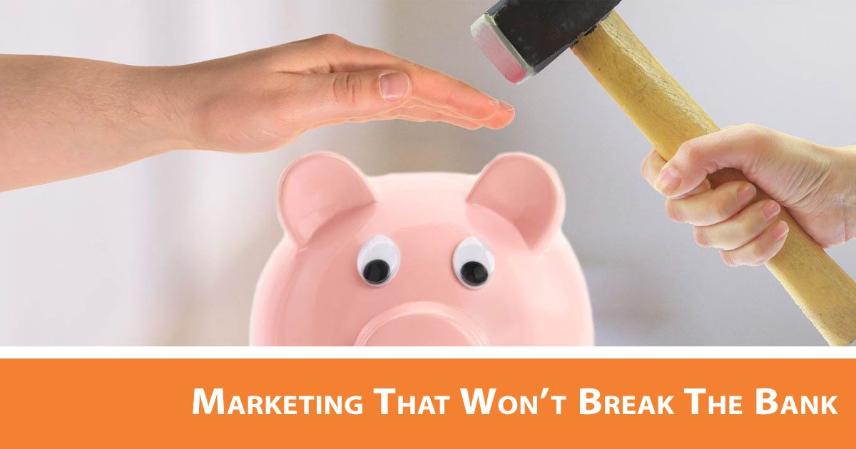 Small Business Marketing That Won't Break The Bank