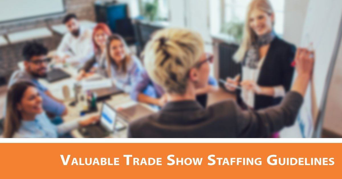 Valuable Trade Show Staffing Guidelines