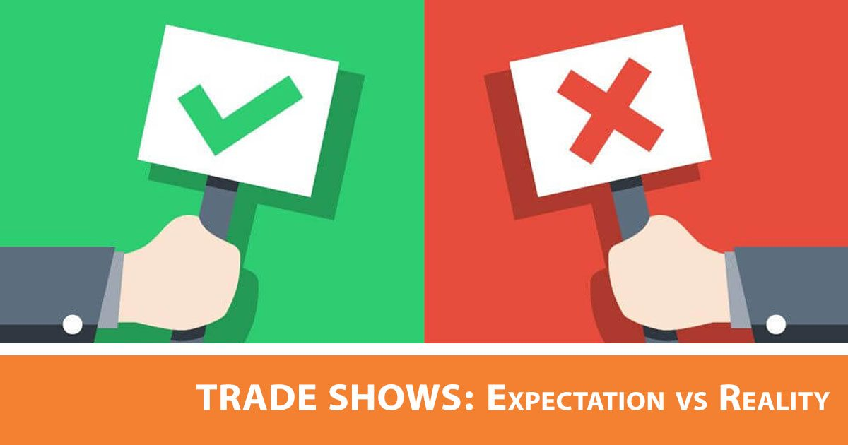 Trade Shows: Expectation vs. Reality