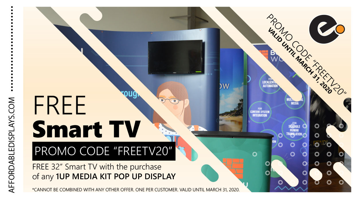 FREE Smart TV with the purchase of any 1UP Pop Up Display Media Kit. Enda March 31, 2020.
